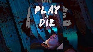 Download Play or Die Video
