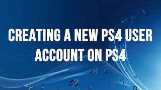 Download PS4 - Creating a new PS4 User Account and Signing into the PlayStation Network Video