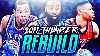 Download REBUILDING THE 2011 OKC THUNDER! Video
