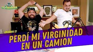 Download La Cotorrisa - Episodio 27 - Perdí mi virginidad en un camion Video