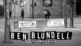 Download Ben Blundell in Squad Massage   TransWorld SKATEboarding Video