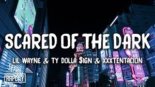 Download Lil Wayne, Ty Dolla $ign & XXXTENTACION - Scared of the Dark (Lyrics) (Spider-Man) Video