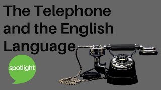 Download ″The Telephone and the English Language″ - practice English with Spotlight Video
