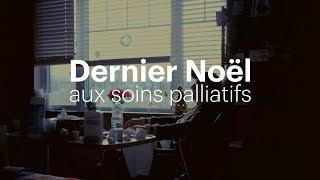Download Dernier Noël aux soins palliatifs Video