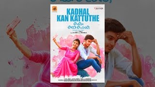 Download Kadhal Kan Kattuthe Video