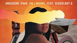 Download Anderson .Paak - Am I Wrong (feat. ScHoolboy Q) Video
