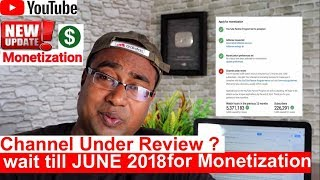 Download Good news in June 2018 ! New Youtube Update for Channel Under Review for Monetization Video