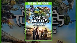 Download Teenage Mutant Ninja Turtles: Out Of The Shadows Video