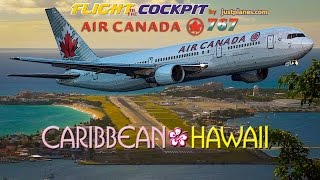 Download AIR CANADA Cockpit 767 to St Maarten & Hawaii Video
