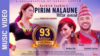 Download ″Pirim Nalaune″- New Nepali Song    Aashish Sachin, Melina Rai    Ft. Barsha Raut, Aashish Sachin Video