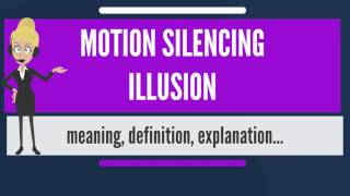 Download What is MOTION SILENCING ILLUSION? What does MOTION SILENCING ILLUSION mean? Video