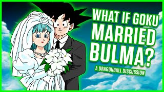 Download WHAT IF GOKU MARRIED BULMA? | A Dragon Ball Discussion Video