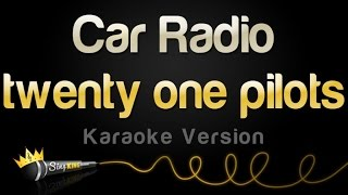 Download twenty one pilots - Car Radio (Karaoke Version) Video