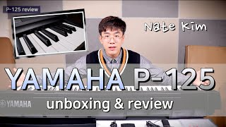 Download [언박싱] Yamaha P-125 디지털 피아노 Unboxing & Review (by Nate Kim) Video