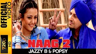 Download NAAG 2 [OFFICIAL HD VIDEO] - JAZZY B - HYPER Video