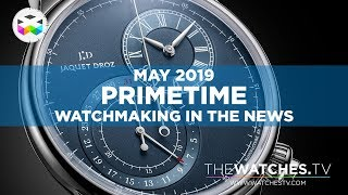 Download PRIMETIME - Watchmaking in the News - May 2019 Video