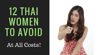 Download 12 Thai Women to Avoid At All Costs Video