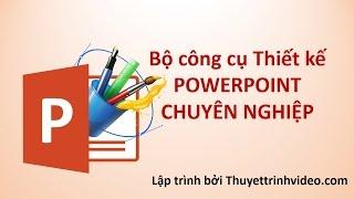 Download Bộ công cụ làm Powerpoint chuyên nghiệp Video