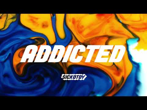 SICKOTOY feat. Minelli - Addicted | Audio