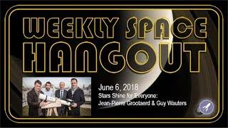 Download Weekly Space Hangout: June 6, 2018: Stars Shine for Everyone: Jean-Pierre Grootaerd & Guy Wauters Video