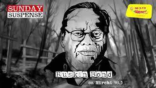 Download Sunday Suspense | Whispering In The Dark | Phishphish | Ruskin Bond | Mirchi 98.3 Video