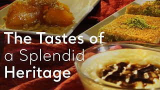 Download THE TASTES OF A SPLENDID HERITAGE Video