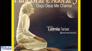 Download CD COMPLETO : Ludmila Ferber Para Orar E Adorar 3 [Ouço Deus Me Chamar] Video