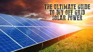 Download The Ultimate Guide To DIY Off Grid Solar Power | Tin Hat Ranch Video