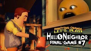 Download Hello Neighbor: FINAL GAME #7 [Annoying Orange Plays] Video