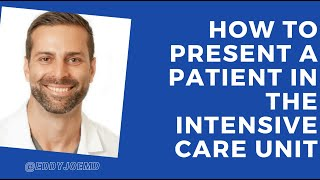 Download How to Present A Patient During Rounds: ICU/Critical Care Video