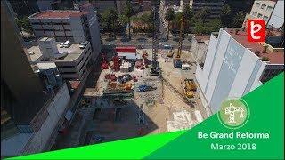 Download Be Grand Reforma, Marzo 2018 | edemx Video