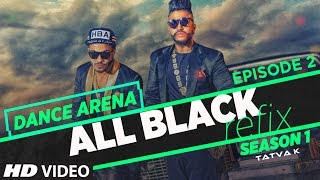 Download ″All Black Song″ Refix | Sukhe Ft. Raftaar | Dance Arena | Episode 2 | Tatva K | T-Series Video