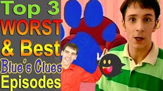 Download Top 3 Worst & Best Blue's Clues Episodes Video