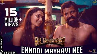 Download VADACHENNAI - Ennadi Maayavi Nee | Dhanush | Vetri Maaran | Santhosh Narayanan Video