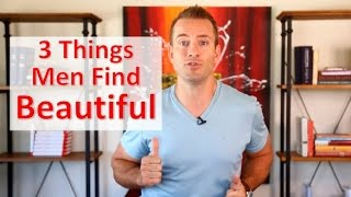 Download 3 Things Men Find Beautiful in a Woman Video