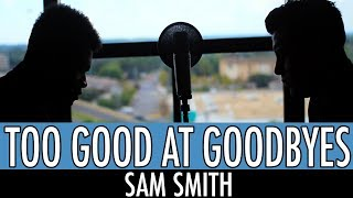 Download Too Good At Goodbyes - Sam Smith Video