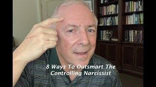 Download 8 Ways To Outsmart The Controlling Narcissist Video