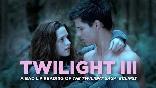 Download ″TWILIGHT III″ — A Bad Lip Reading of The Twilight Saga: ECLIPSE Video