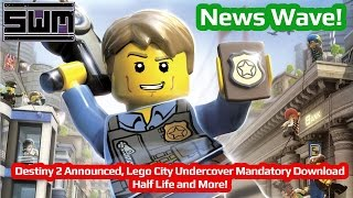 Download News Wave! - Destiny 2 Announced, Lego City Undercover Mandatory Download, Half Life and More! Video