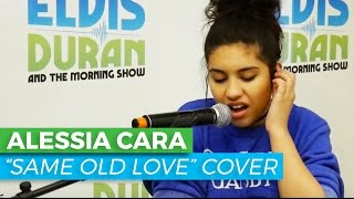 Download Alessia Cara - ″Same Old Love″ Selena Gomez Cover/Acoustic | Elvis Duran Live Video
