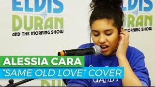 Download Alessia Cara - ″Same Old Love″ Selena Gomez Cover/Acoustic | Elvis Duran Live Video