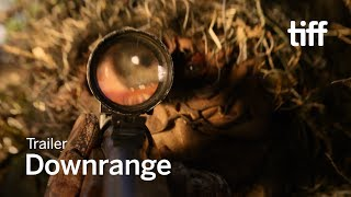 Download DOWNRANGE Trailer | TIFF 2017 Video