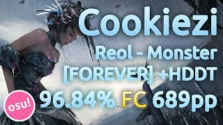 Download Cookiezi | Reol - MONSTER [FOREVER] | HDDT 96.84% FC 689pp | Replay Video