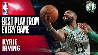 Download Kyrie Irving's BEST PLAY from Every Game | Boston Celtics 2017-2018 Video