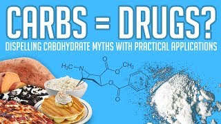 Download Carbs = Drugs? | Dispelling Carbohydrate Myths with Practical Applications Video