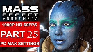Download MASS EFFECT ANDROMEDA Gameplay Walkthrough Part 25 [1080p HD 60FPS PC MAX SETTINGS] - No Commentary Video