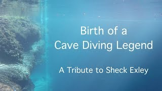 Download Birth of a Cave Diving Legend - A Tribute to Sheck Exley Video