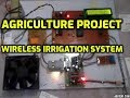Download Agriculture Project : A WIRELESS IRRIGATION SYSTEM USING ZIGBEE TECHNOLOGY Video