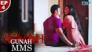 Download Gunah - MMS - Episode 04 | गुनाह - एम एम एस | FWFOriginals Video