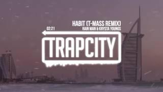 Download Rain Man & Krysta Youngs - Habit (T-Mass Remix) Video